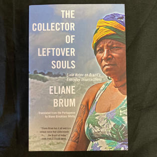 The Collector of Leftover Souls by Eliane Brum