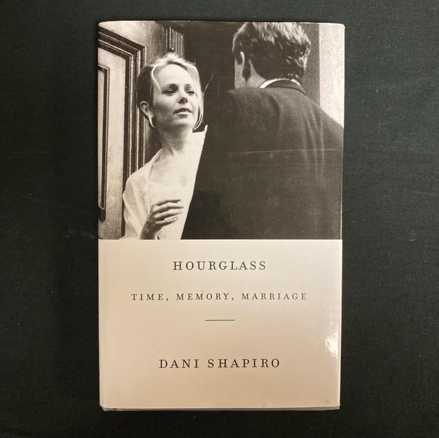 Hourglass: Time, Memory, Marriage by Dani Shapiro