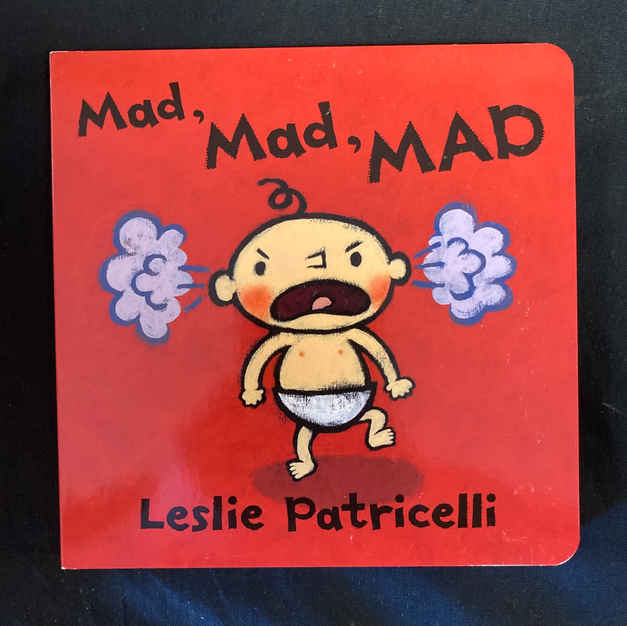 Mad Mad Mad by Leslie Patricelli