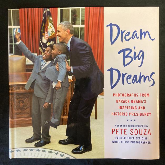 Dream Big Dreams by Pete Souza