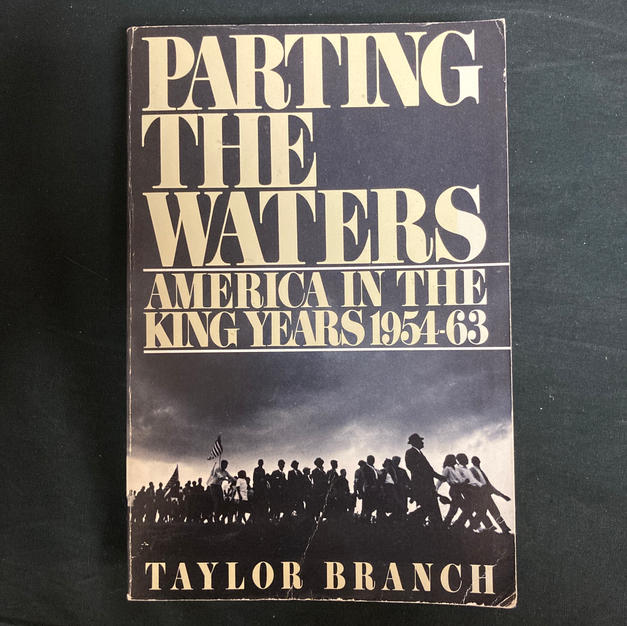 Parting the Waters: America in the King Years 1954-63 by Taylor Branch