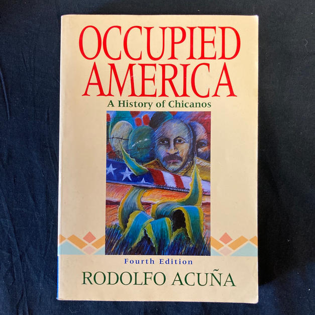 Occupied American: A History of Chicanos by Rodolfo Acuna