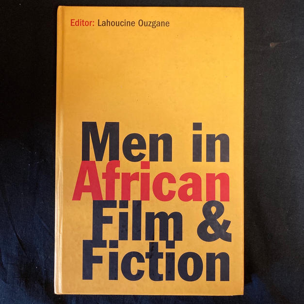 Men in African Film & Fiction - Ed. Lahoucine Ouzgane