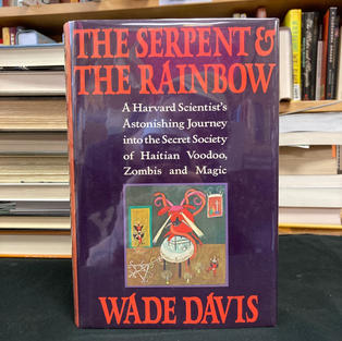 The Serpent & the Rainbow by Wade Davis
