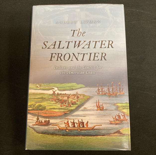 The Saltwater Frontier by Andrew Lipman