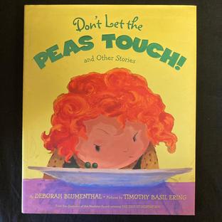 Don't Let the Peas Touch! by Deborah Blumenthal