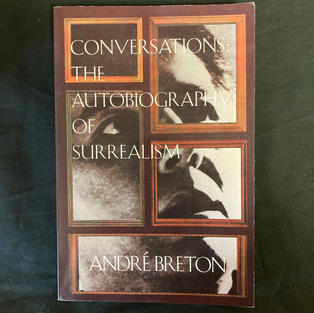 Conversations: The Autobiography of Surrealism by Andre Breton