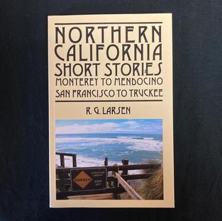 Northern California Short Stories by R G Larsen
