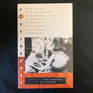 The Foxfire Book - ed Eliot Wigginton