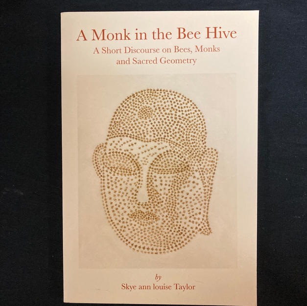A Monk in the Bee Hive by Sky ann louise Taylor