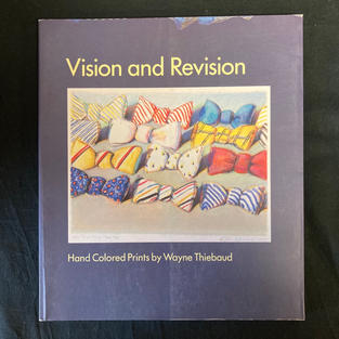 Vision and Revision: Hand Colored Prints by Wayne Thiebaud