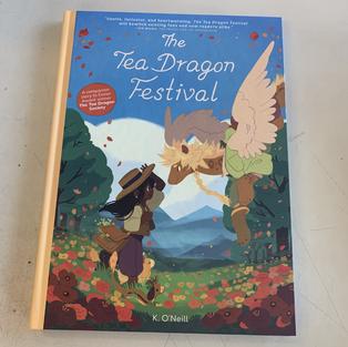 The Tea Dragon Festival by K O'Neill