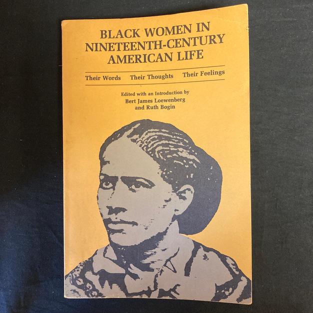 Black Women in Nineteenth-Century American Life - ed. Bert James Loewenberg