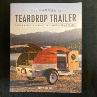 The Handmade Teardrop Trailer by Matt Berger