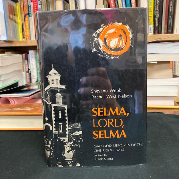 Selma, Lord, Selma by Sheyann Webb and Rachel West Nelson