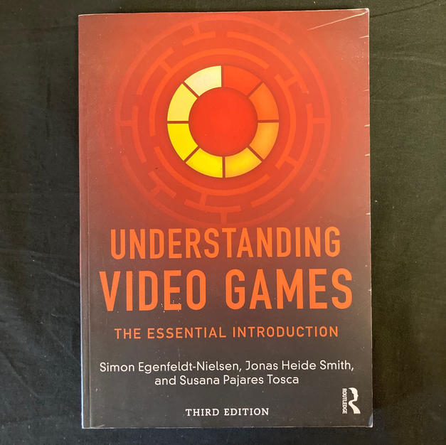 Understanding Video Games: The Essential Introduction 3rd Edition