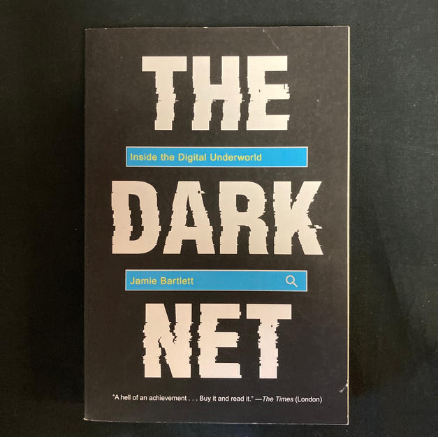 The Dark Net byJamie Bartlett