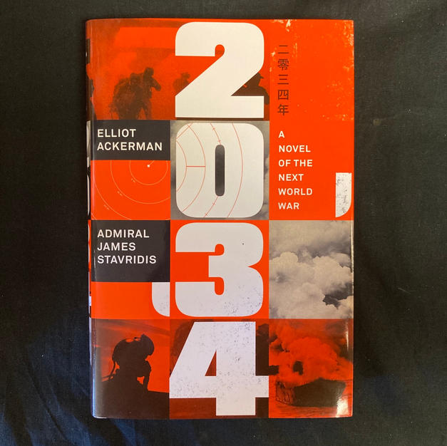 2034 by Eliot Ackerman and Admiral James Stavridis