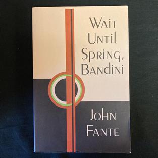 Wait Until Spring, Bandini by John Fante