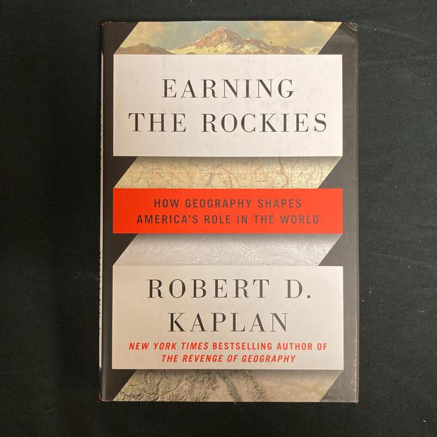 Earning the Rockies by Robert D Kaplan