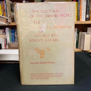 The Customs of the Swahili People: The Desturi Za Waswahili of Mtoro Bin Mwinyi Bakari