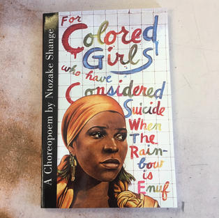 For Colored Girls Who Have Considered Suicide When the Rainbow is Enuf by