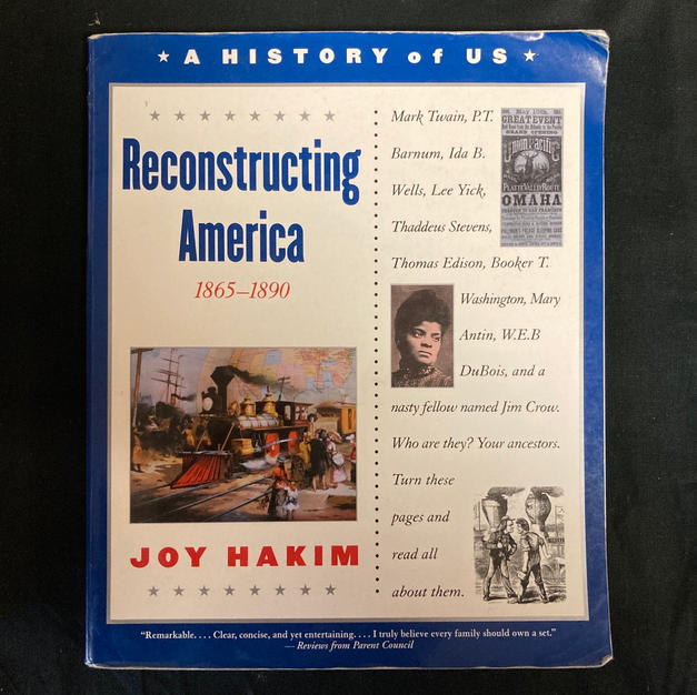 Reconstructing America 1865-1890 by Joy Hakim