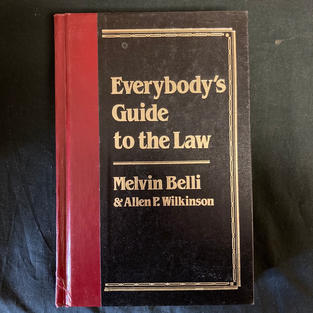 Everybody's Guide to the Law by Melvin Belli & Allen P Wilkinson