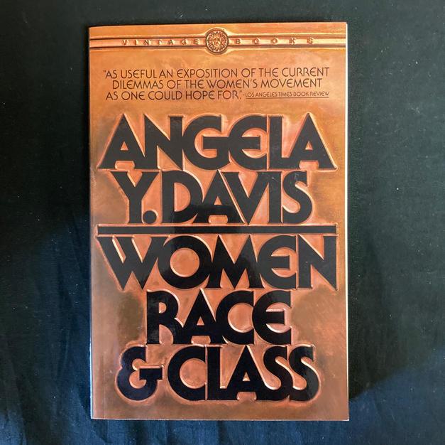 Women, Race and Class by Angela Y Davis