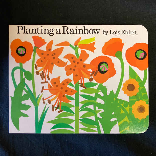 Planting a Rainbow by Lou Ehlert