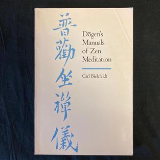 Dogen's Manuals of Zen Meditation by Carl Bielefeldt