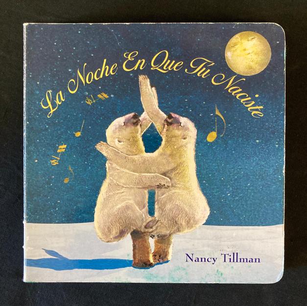 La Noche En Que Tu Naciste by Nancy Tillmen