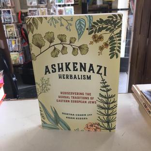 Ashkenazi Herbalism by Deatra Cohen