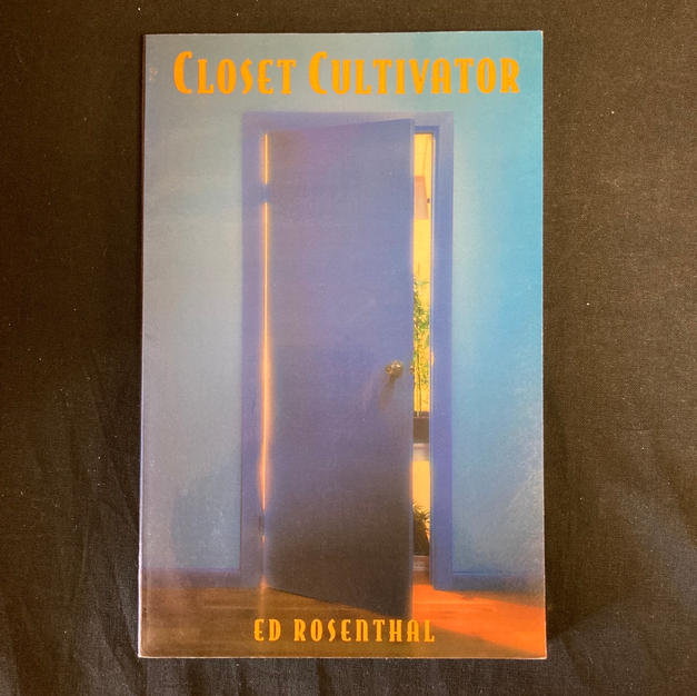 Closet Cultivator by Ed Rosenthal