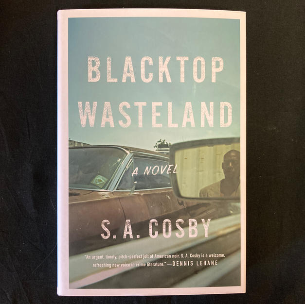 Blacktop Wasteland by S A Cosby