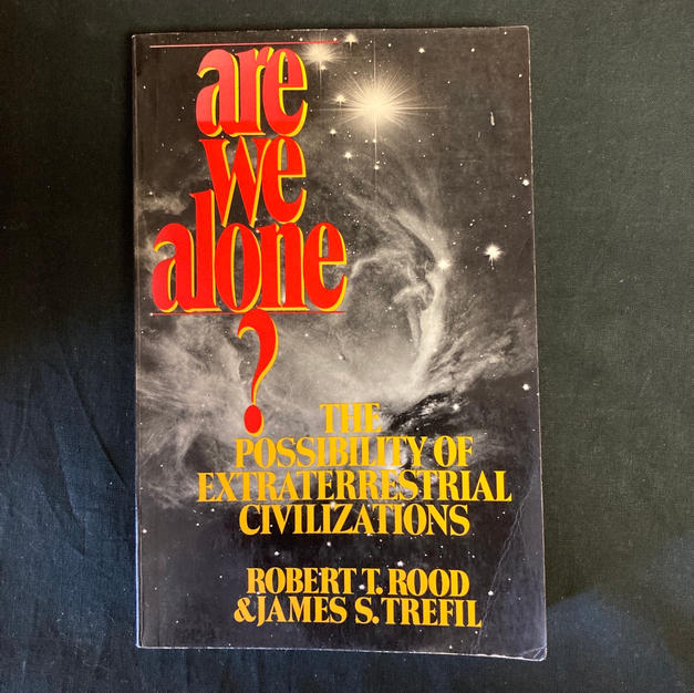 Are We Alone? by Robert T Rood & James S Trefil