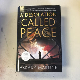 A Desolation Called Peace by Arkady Martine