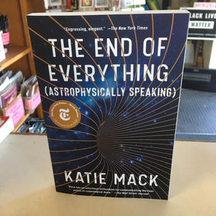 The End of Everything (Astrophysically Speaking) by Katie Mack