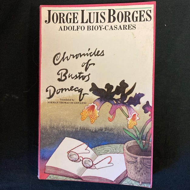 Chronicle of Bustos Domecq by Jorge Luis Borges and Adolfo Bioy-Casares