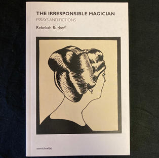 The Irresponsible Magician by Rebekah Rutkoff