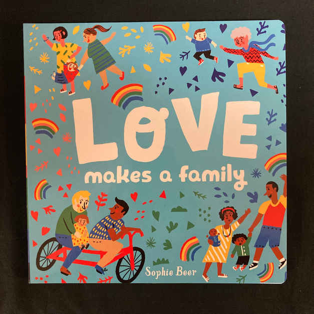Love Makes a Family by Sophoe Beer