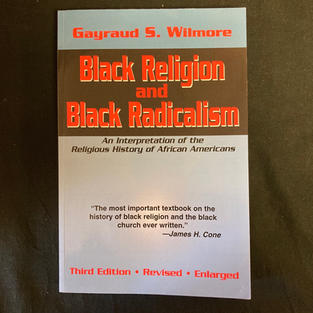 Black Religion and Black Radicalism by Gayraud S Wilmore