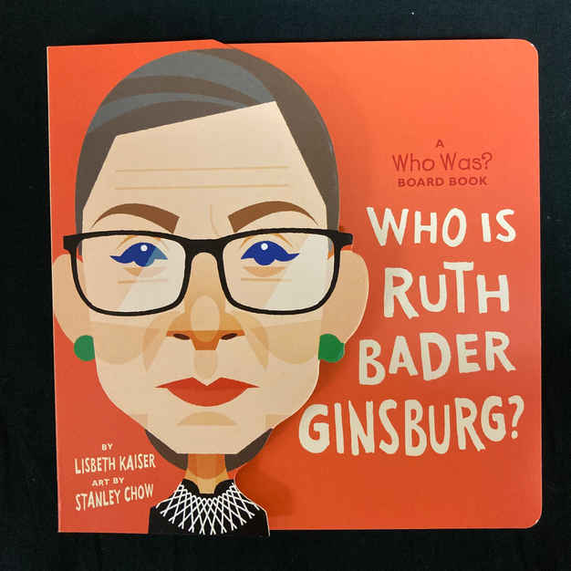 Who Is Ruth Bader Ginsburg? by Lisbeth Kaiser and Stanley Chow