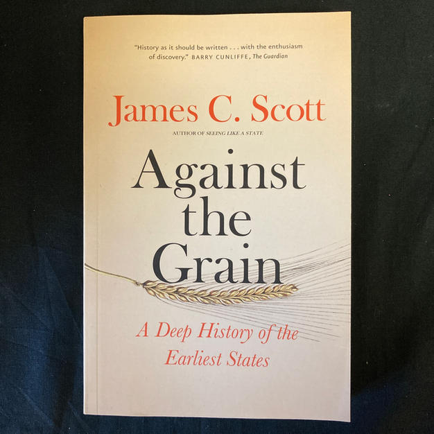 Against the Grain by James C Scott