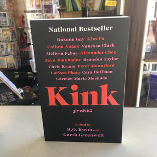 Kink: Stories edited by RO Kwon and Garth Greenwell