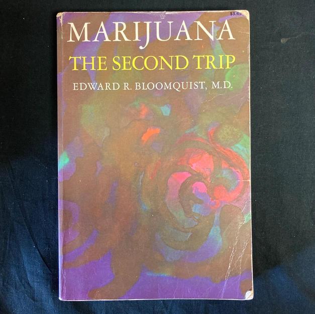 Marijuana: The Second Trip by Edward R Bloomquist
