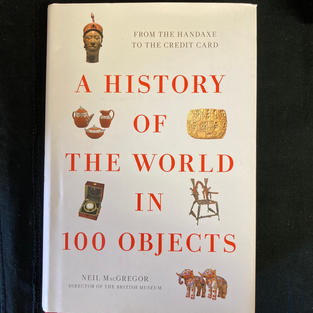 A History of the World in 100 Objects by Neil McGregor