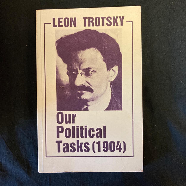 Our Political Tasks (1904) - Leon Trotsky