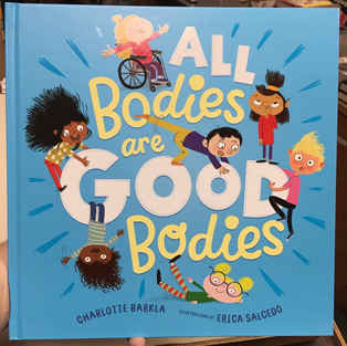 All Bodies Are Good Bodies by Charlotte Barkla