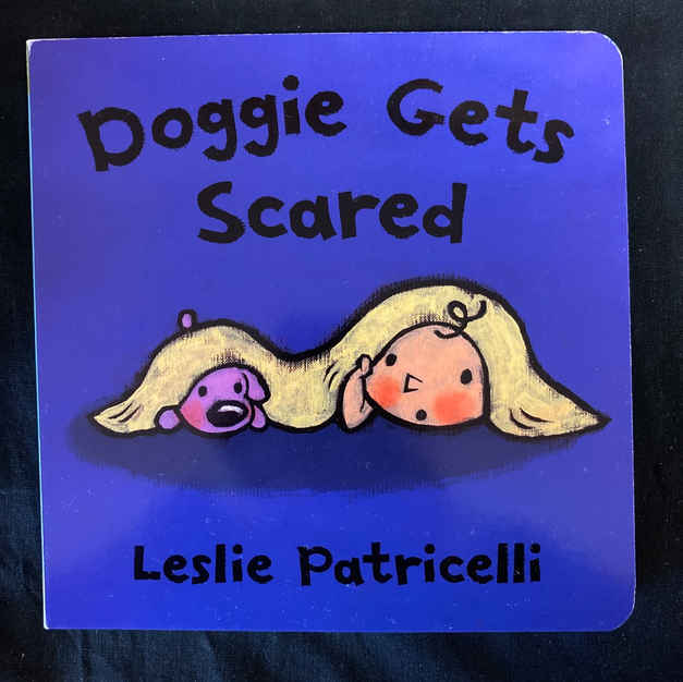 Doggie Gets Scared by Leslie Patricelli